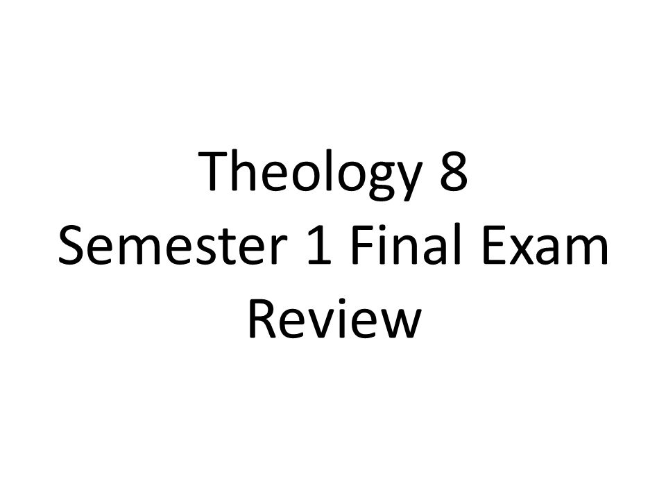 Theology 8 Semester 1 Final Exam Review