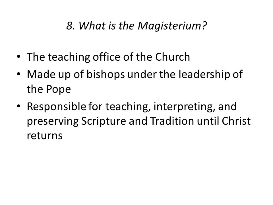 8. What is the Magisterium.