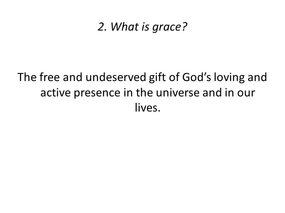 2. What is grace.