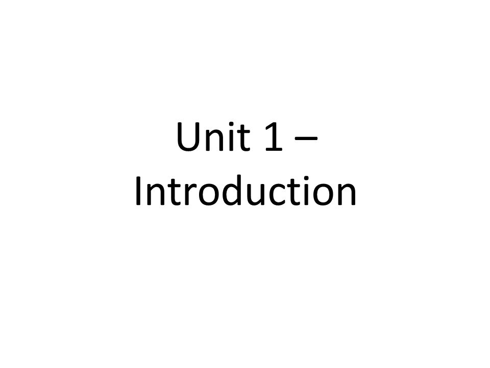 Unit 1 – Introduction
