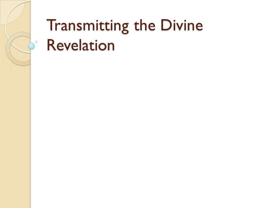 Transmitting the Divine Revelation