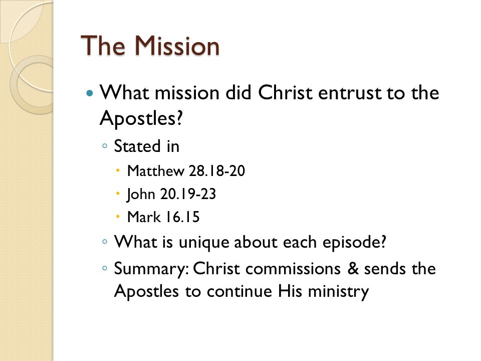 The Mission Who endowed & empowered the Apostles to carry out this mission.