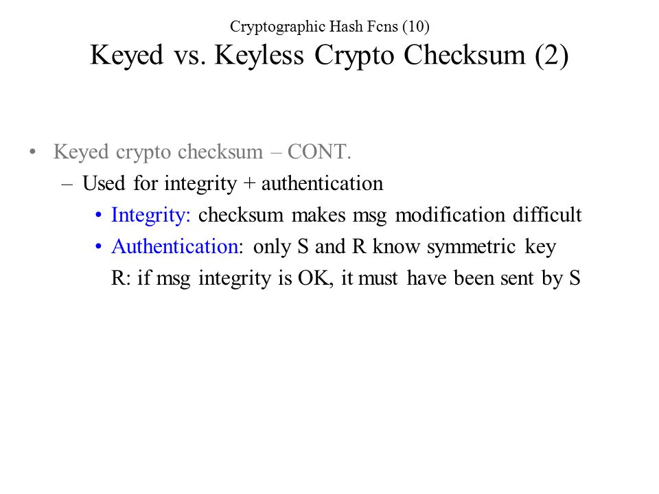Keyed crypto checksum – CONT.