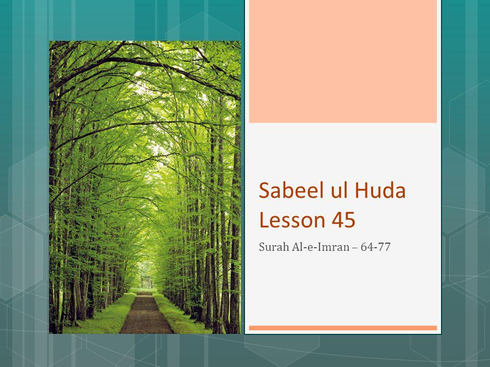 Sabeel ul Huda Lesson 45 Surah Al-e-Imran – 64-77