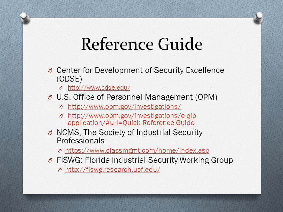 Reference Guide O Center for Development of Security Excellence (CDSE) O http://www.cdse.edu/ http://www.cdse.edu/ O U.S.