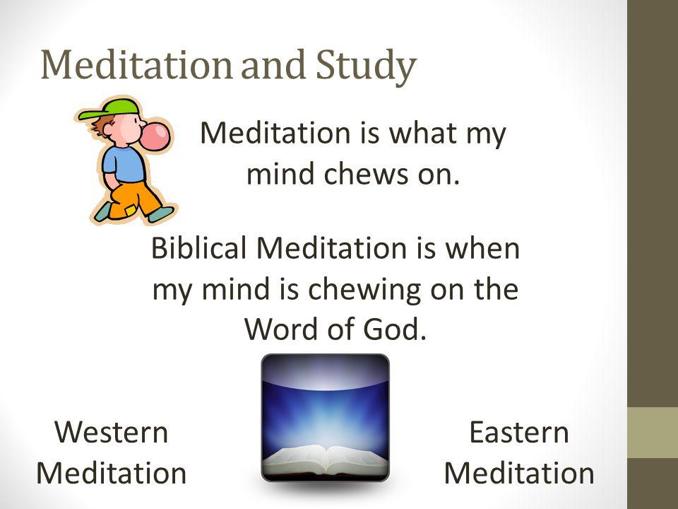 Meditation Meditation is what my mind chews on.