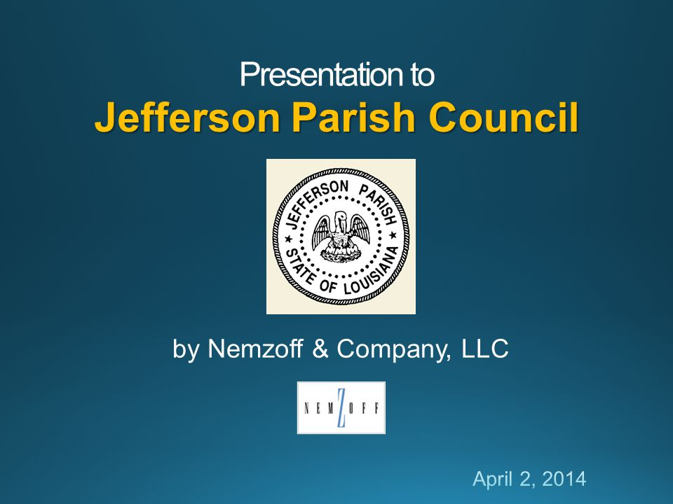 Presentation to by Nemzoff & Company, LLC Jefferson Parish Council