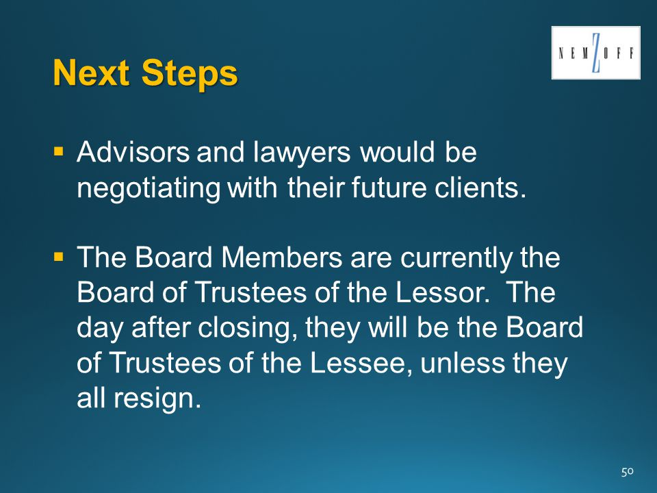 Next Steps  Advisors and lawyers would be negotiating with their future clients.