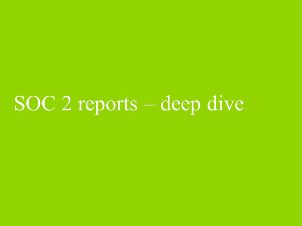 SOC 2 reports – deep dive