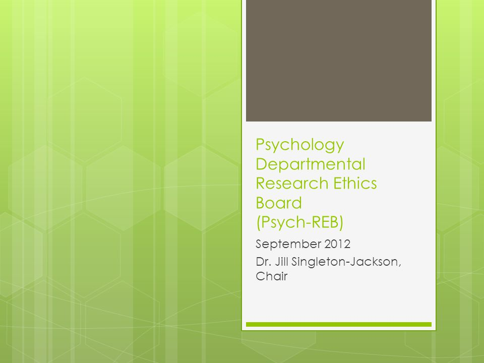 Psychology Departmental Research Ethics Board (Psych-REB) September 2012 Dr.