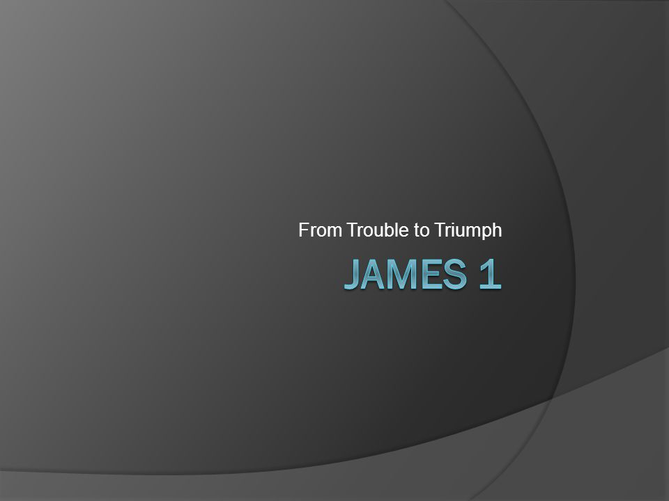 James 1  [1] James, a bond-servant of God and of the Lord Jesus Christ, to the twelve tribes who are dispersed abroad, greetings.