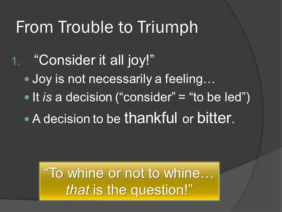 From Trouble to Triumph 1.