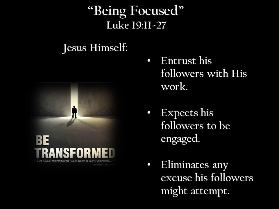 Jesus Himself: Entrust his followers with His work.