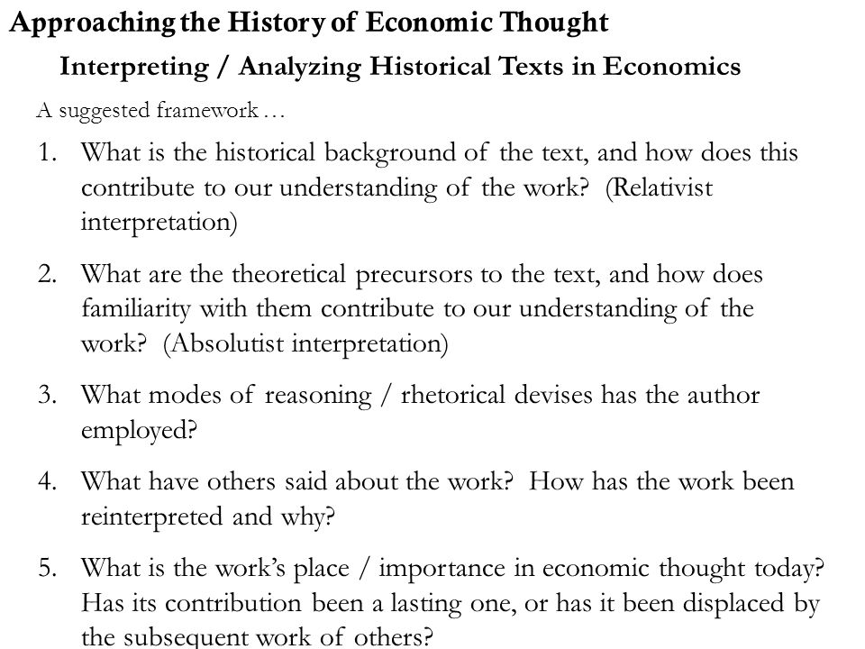 Interpreting / Analyzing Historical Texts in Economics 1.What is the historical background of the text, and how does this contribute to our understand