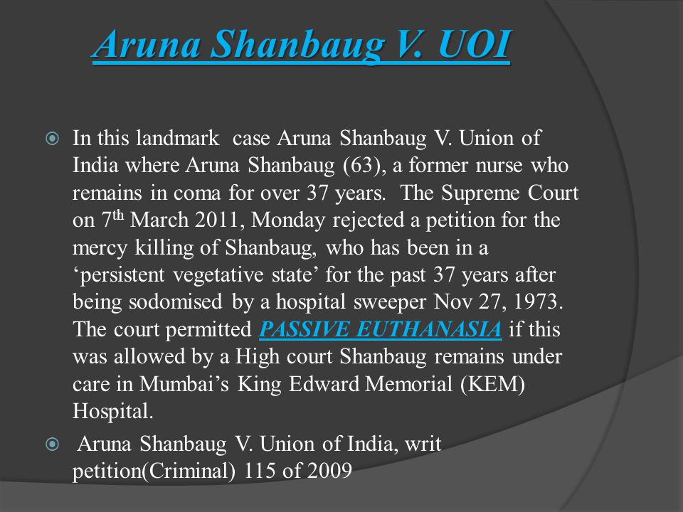  In this landmark case Aruna Shanbaug V.