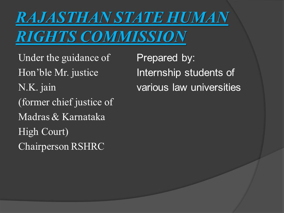 RAJASTHAN STATE HUMAN RIGHTS COMMISSION Under the guidance of Hon'ble Mr.