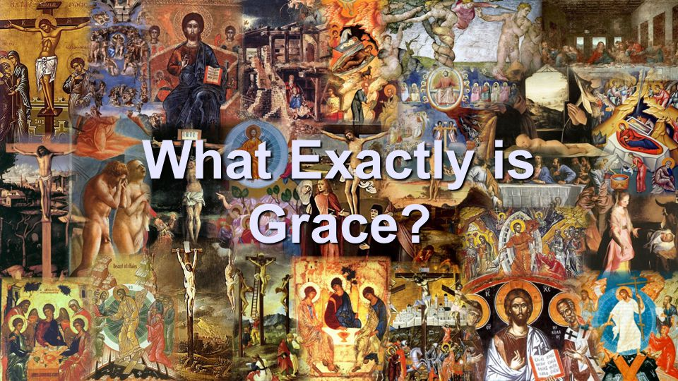 What Exactly is Grace