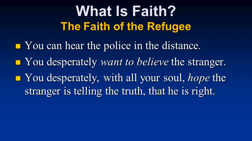 What Is Faith. The Faith of the Refugee You can hear the police in the distance.