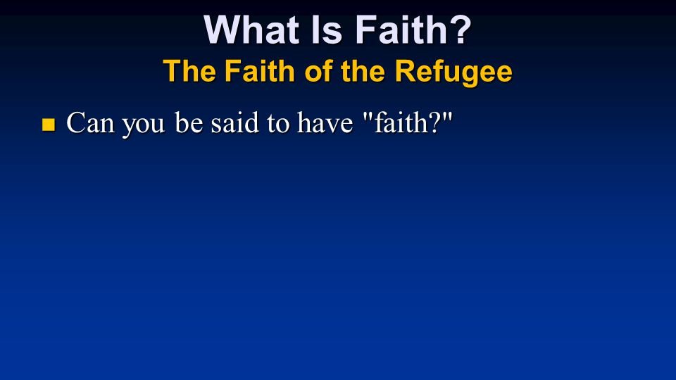 What Is Faith.
