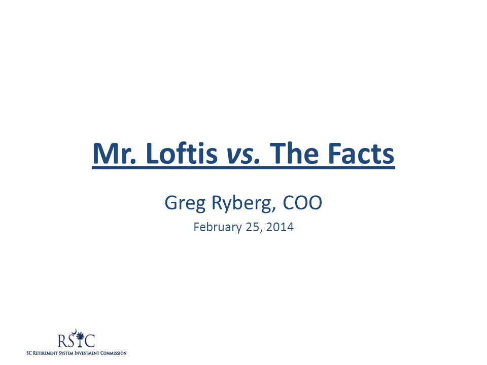 Mr. Loftis vs. The Facts Greg Ryberg, COO February 25, 2014