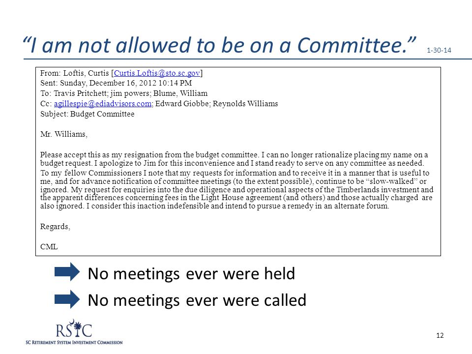 """I am not allowed to be on a Committee."" 1-30-14 From: Loftis, Curtis [Curtis.Loftis@sto.sc.gov]Curtis.Loftis@sto.sc.gov Sent: Sunday, December 16, 20"