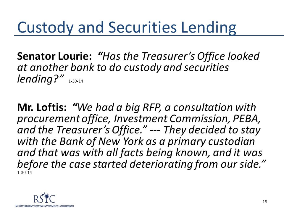 "Custody and Securities Lending Senator Lourie: ""Has the Treasurer's Office looked at another bank to do custody and securities lending?"" 1-30-14 Mr. L"