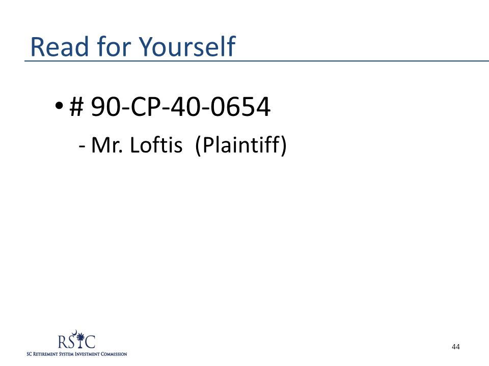 Read for Yourself # 90-CP-40-0654 -Mr. Loftis (Plaintiff) 44