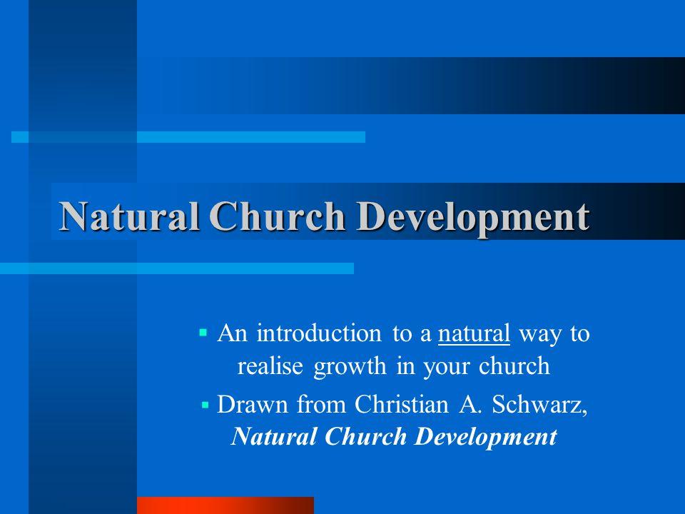 A healthy church: 8 characteristics 1.Empowering leadership 2.