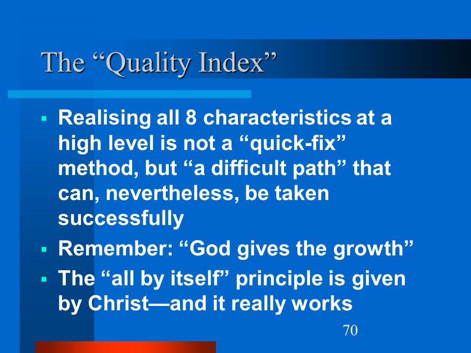 """70 The """"Quality Index""""  Realising all 8 characteristics at a high level is not a """"quick-fix"""" method, but """"a difficult path"""" that can, nevertheless, b"""
