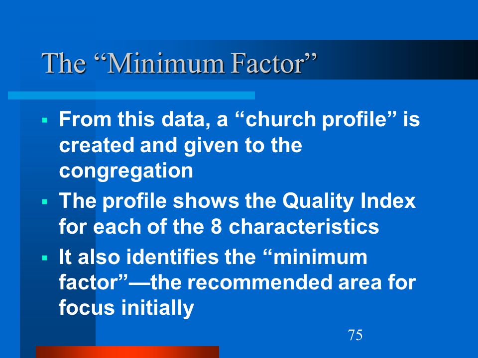 """75 The """"Minimum Factor""""  From this data, a """"church profile"""" is created and given to the congregation  The profile shows the Quality Index for each o"""