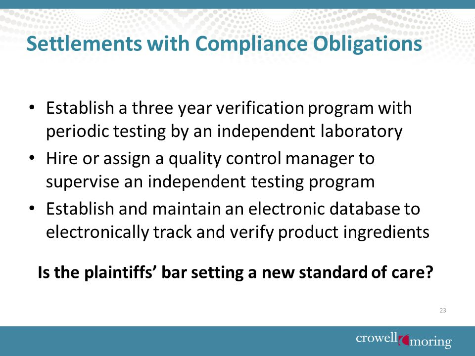 Settlements with Compliance Obligations Is the plaintiffs' bar setting a new standard of care.