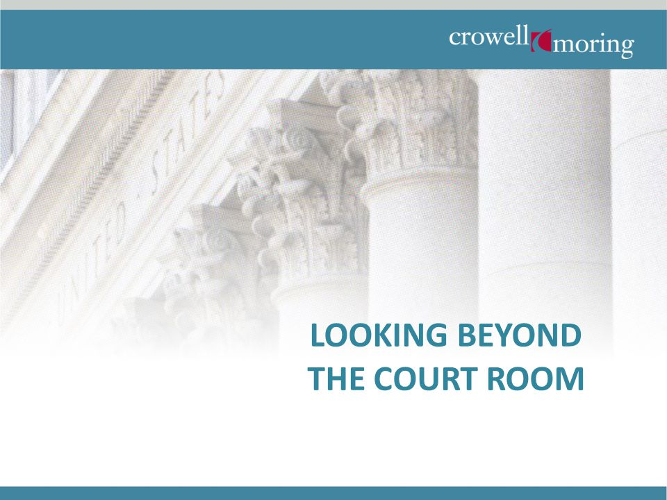 LOOKING BEYOND THE COURT ROOM