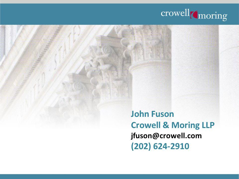John Fuson Crowell & Moring LLP jfuson@crowell.com (202) 624-2910