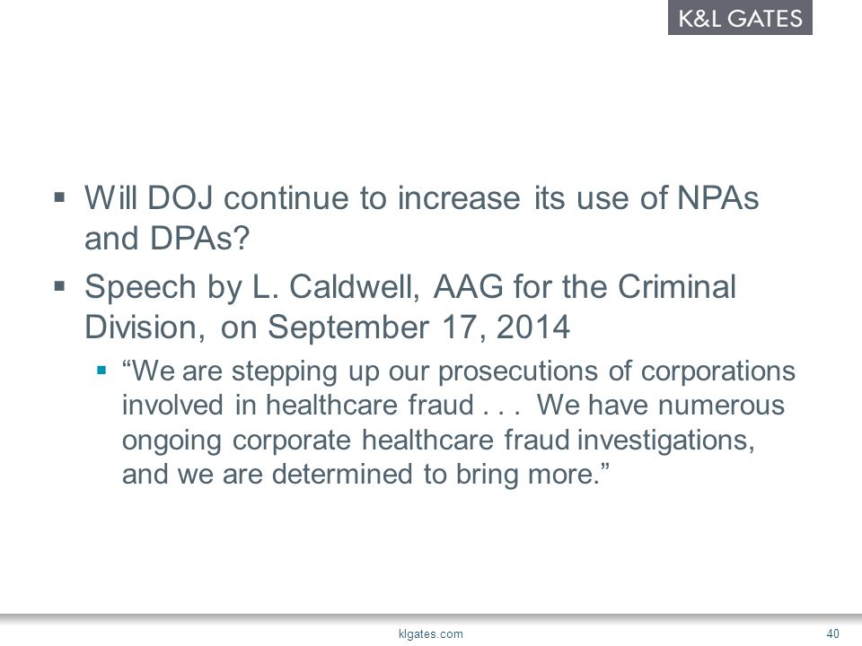  Will DOJ continue to increase its use of NPAs and DPAs.