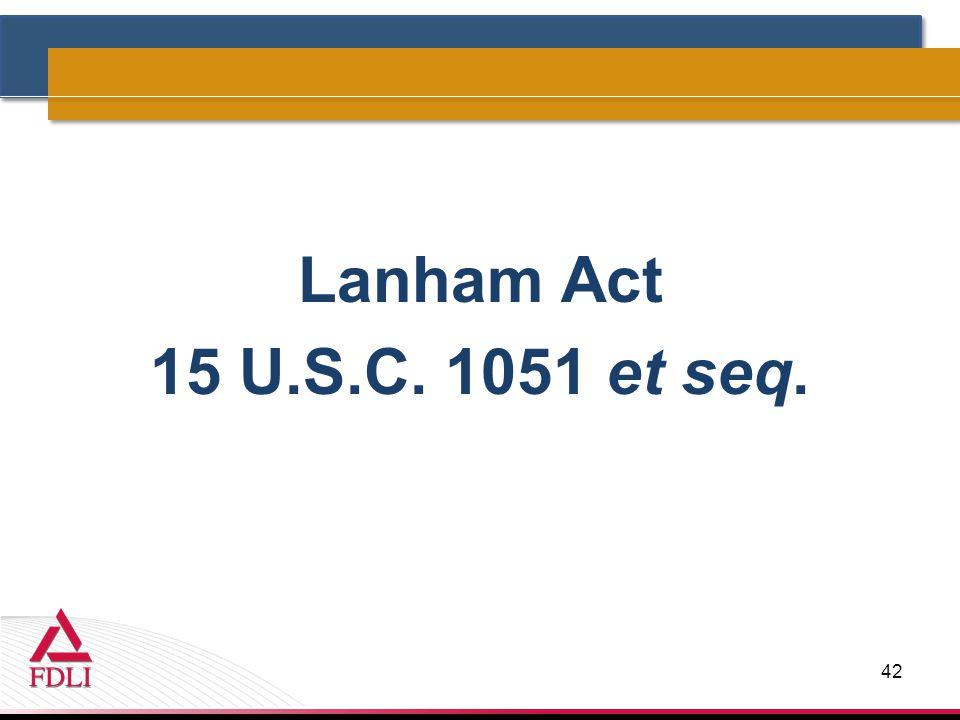 Lanham Act 15 U.S.C. 1051 et seq. 42