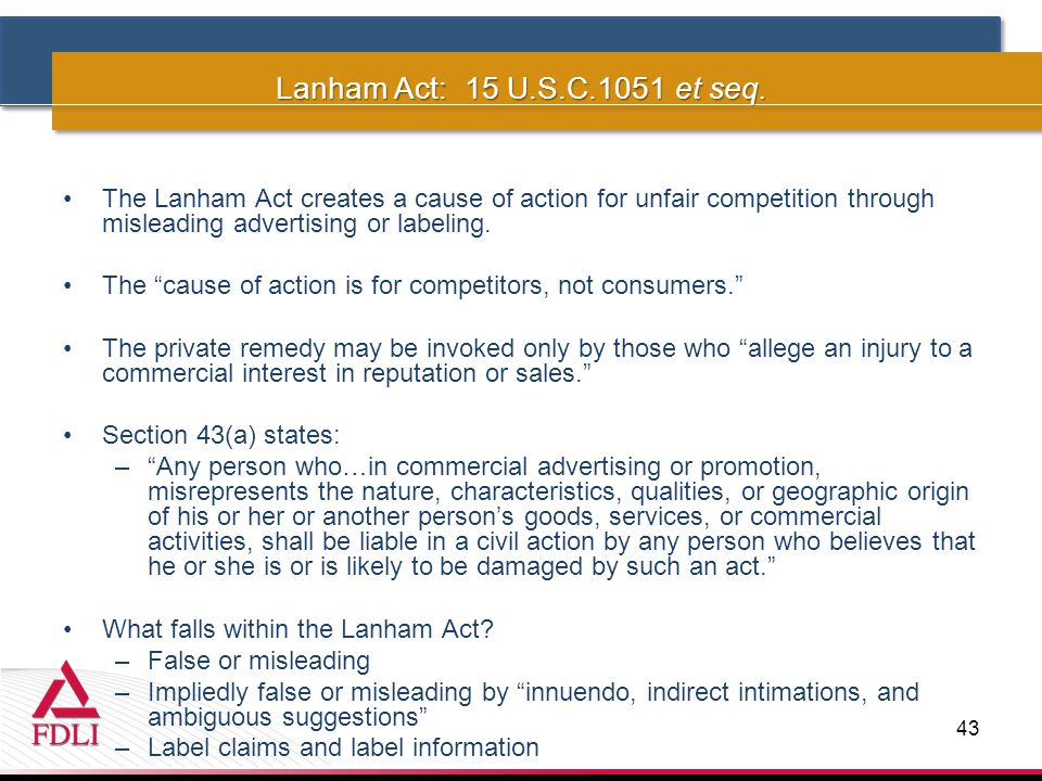 The Lanham Act creates a cause of action for unfair competition through misleading advertising or labeling.