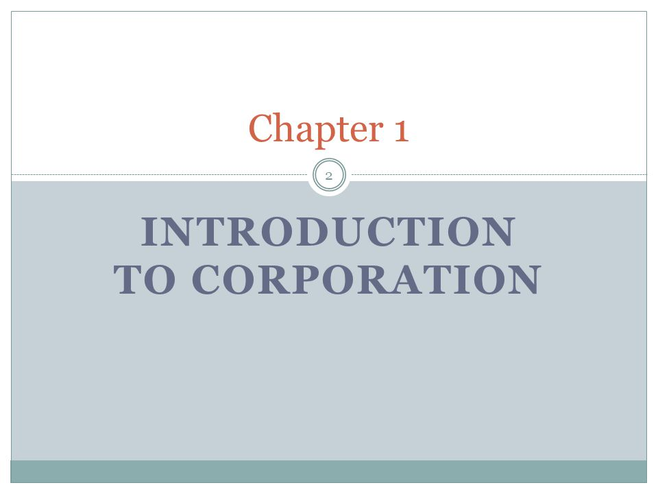 INTRODUCTION TO CORPORATION Chapter 1 2