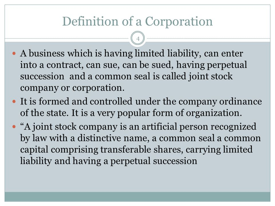 Definition of a Corporation A business which is having limited liability, can enter into a contract, can sue, can be sued, having perpetual succession