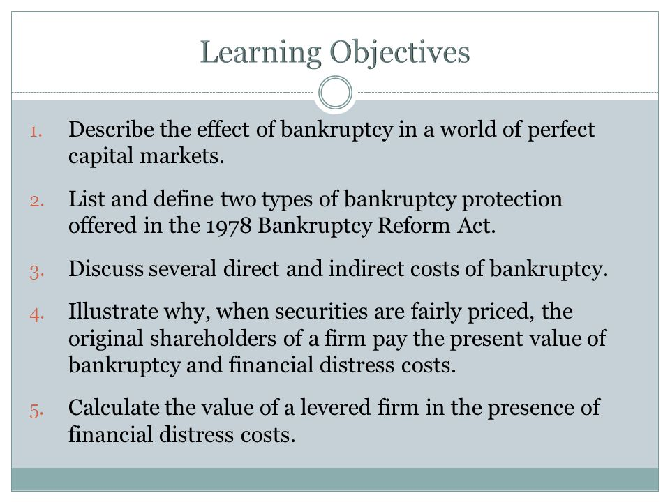 1. Describe the effect of bankruptcy in a world of perfect capital markets.