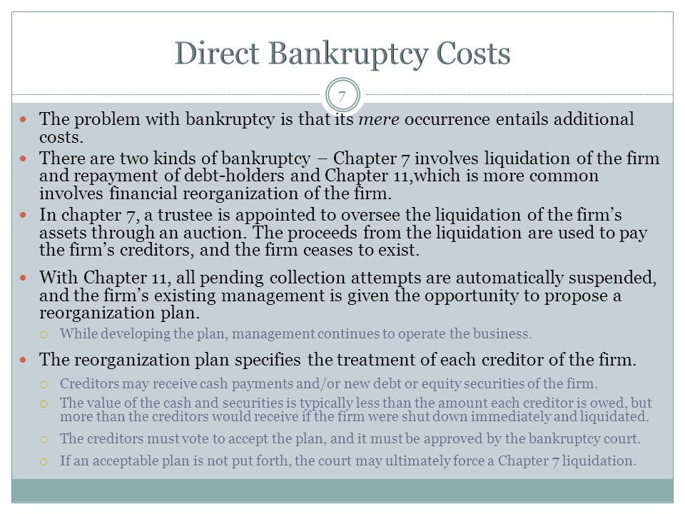 7 The problem with bankruptcy is that its mere occurrence entails additional costs.