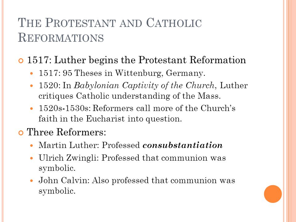 1517: Luther begins the Protestant Reformation 1517: 95 Theses in Wittenburg, Germany.