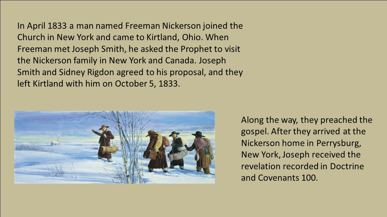 In April 1833 a man named Freeman Nickerson joined the Church in New York and came to Kirtland, Ohio.