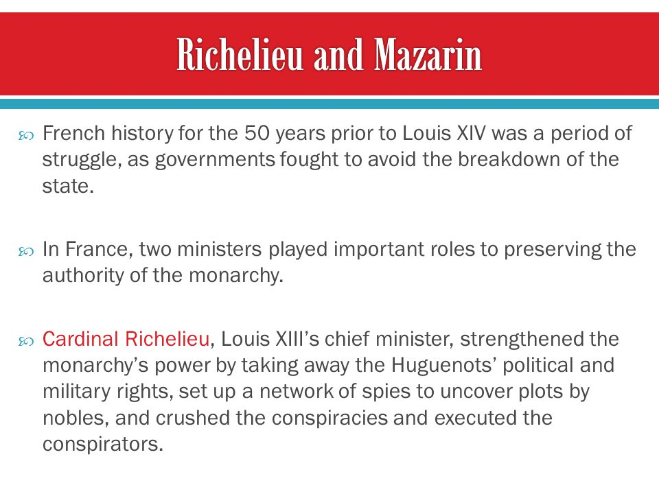  French history for the 50 years prior to Louis XIV was a period of struggle, as governments fought to avoid the breakdown of the state.