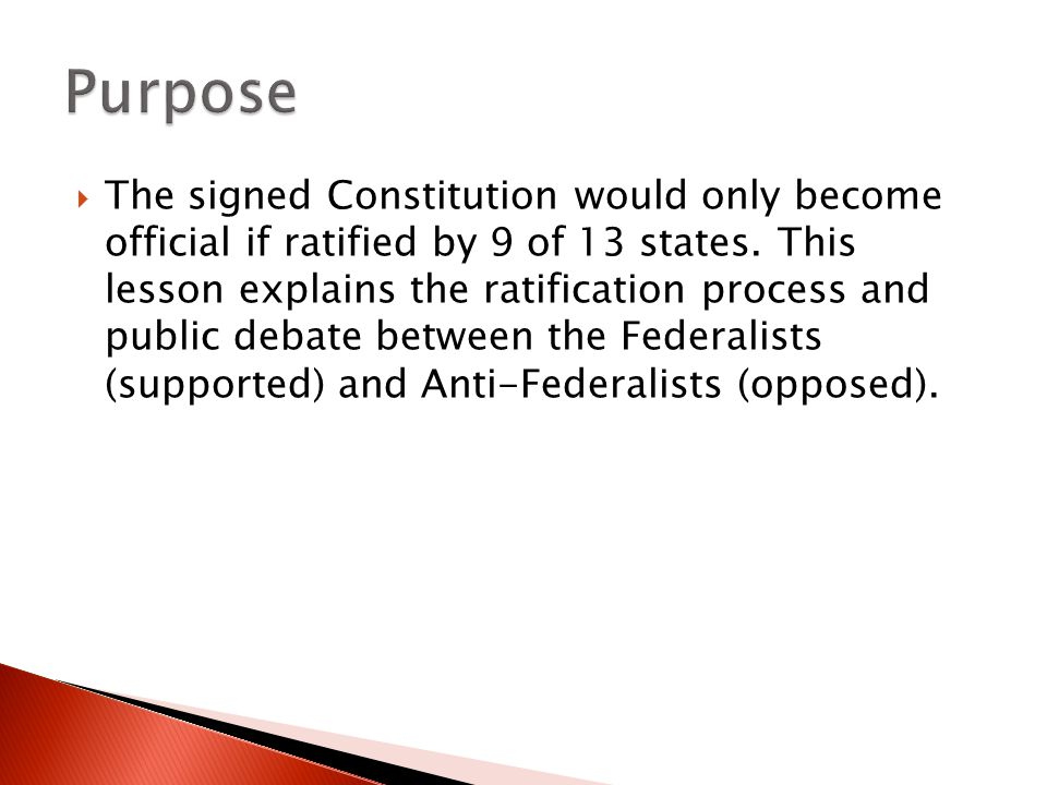  The signed Constitution would only become official if ratified by 9 of 13 states.