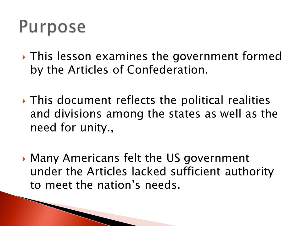  This lesson examines the government formed by the Articles of Confederation.