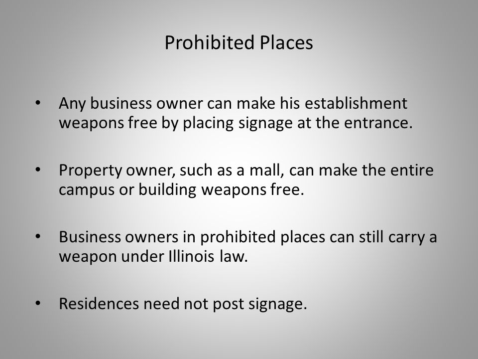 Any business owner can make his establishment weapons free by placing signage at the entrance.