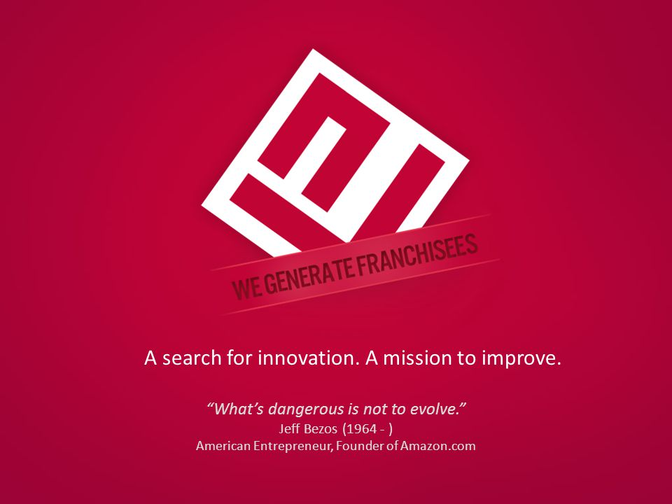 A search for innovation. A mission to improve.
