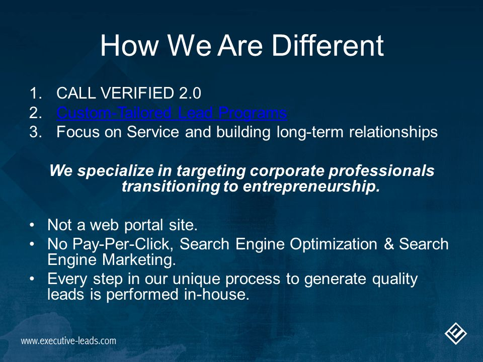 We Call-Verify: –Industries of interest –Financials –Geo-targets We introduce the franchise brand if all three criteria match to the franchise.