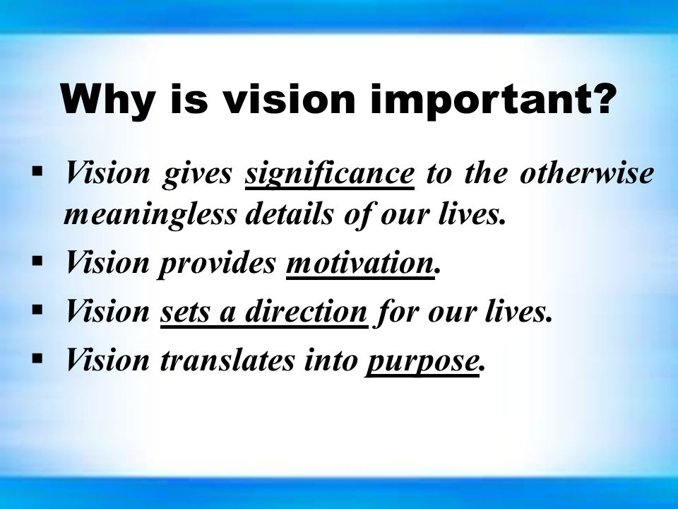 Why is vision important.