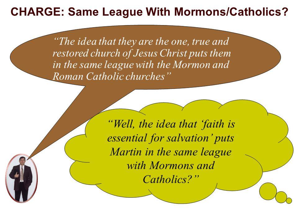CHARGE: Same League With Mormons/Catholics.
